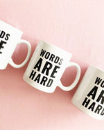 WORDS ARE HARD MUG