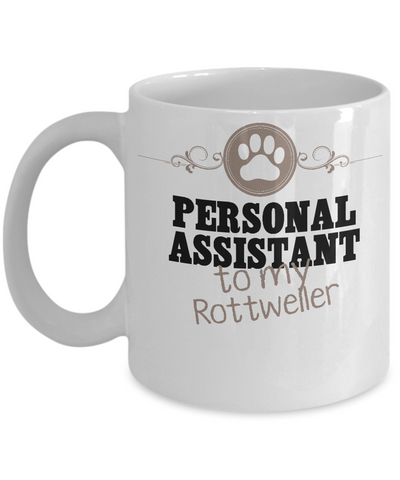 Persoanl Assistant To My Rottweiler