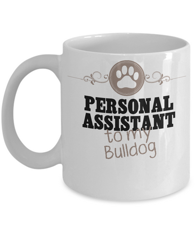 Persoanl Assistant To My Bulldog