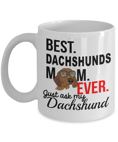 Best Dachshunds Mom Ever