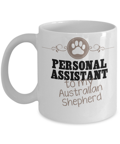 Personal Assistant To My Australian Shepherd