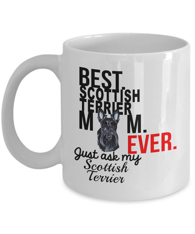 Best Scottish Terrier Mom Ever