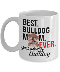 Best Bulldog Mom Ever