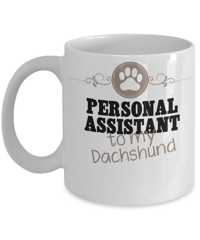 Personal Assistant To My Dachshund
