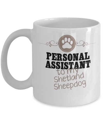 Personal Assistant To My Shetland Sheepdog