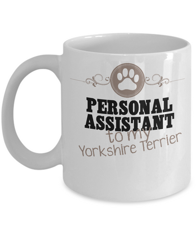 Persoanl Assistant To My Yorkshire Terrier