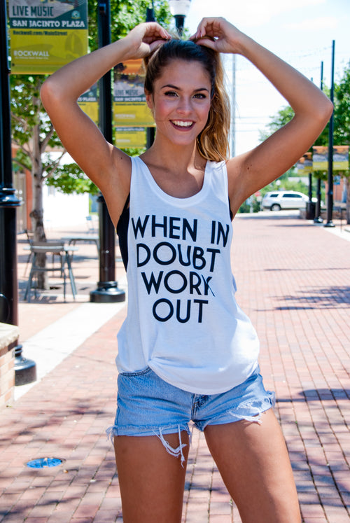 When in Doubt, Work Out Tank