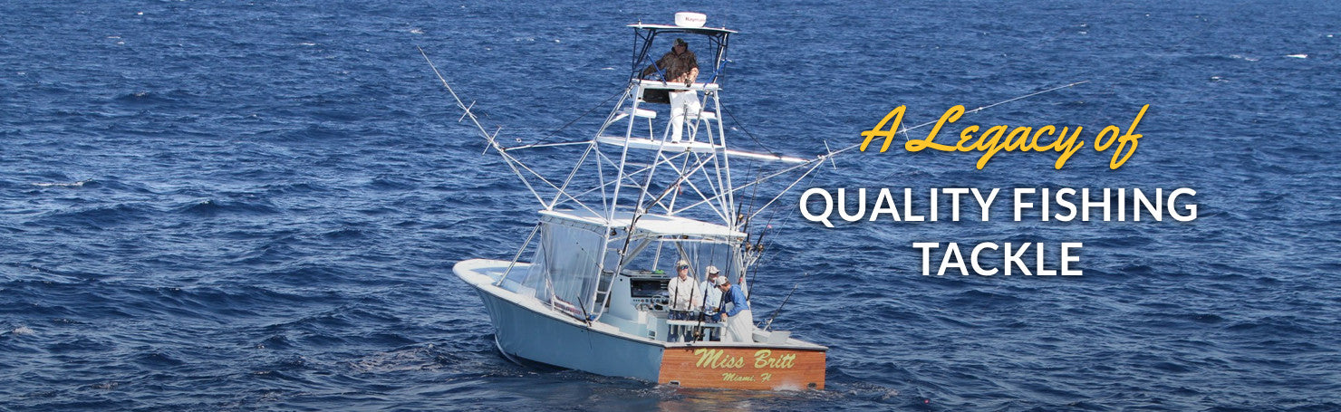 A Legacy of Quality Fishing Tackle