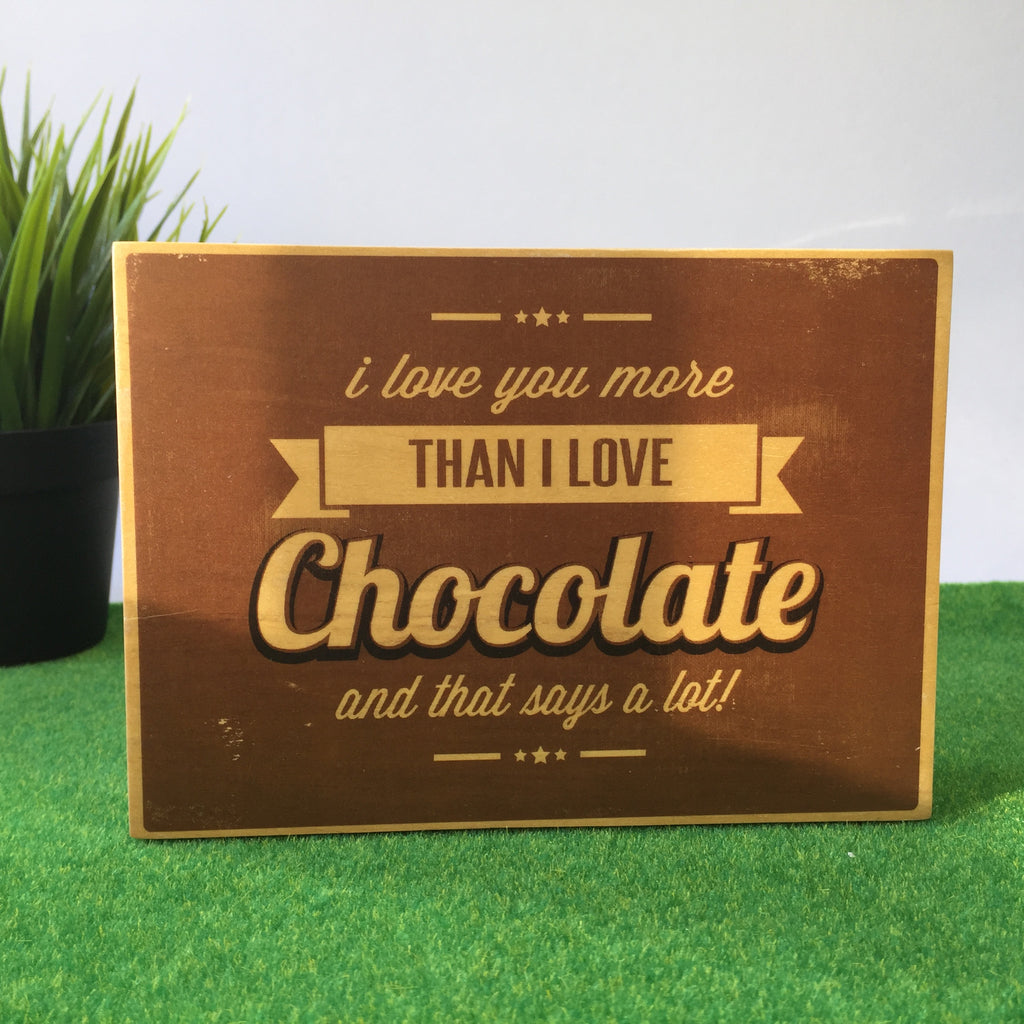 I Love You More Than I Love Chocolate