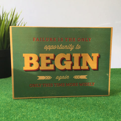 Failure Is The Only Opportunity To Begin Again