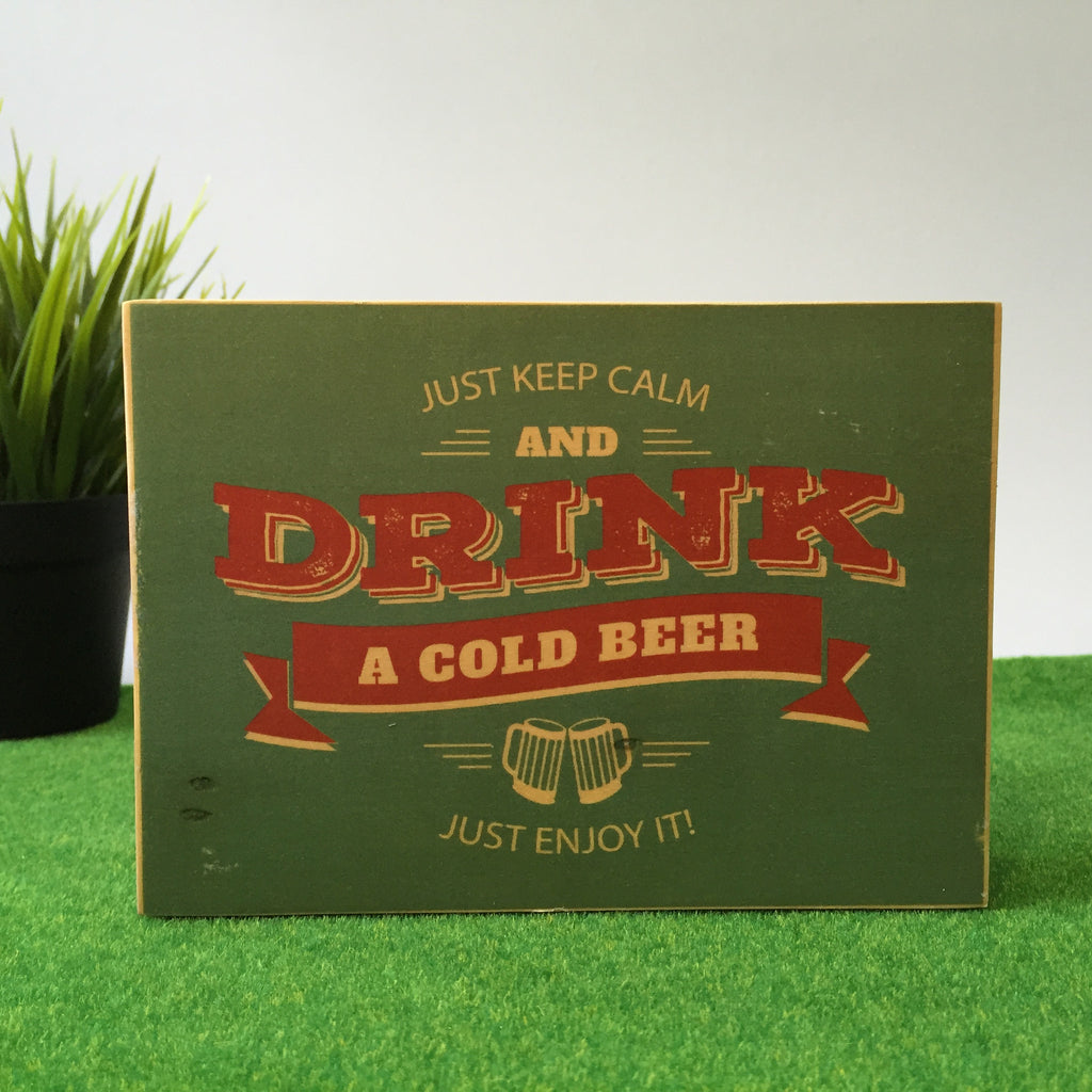 Just Keep Calm And Drink A Cold Beer