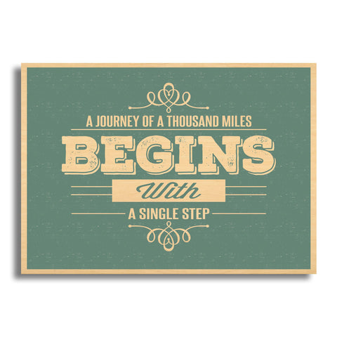 A Journey Of A Thousand Miles Begin With A Single Step