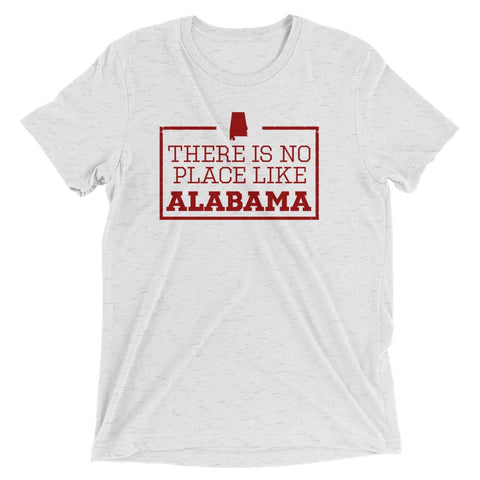 There Is No Place Like Alabama Triblend Short Sleeve T-Shirt
