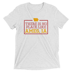 There Is No Place Like Ames Iowa Triblend Short Sleeve T-Shirt
