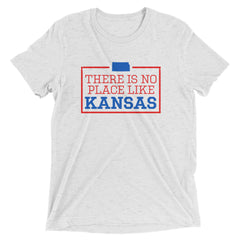 There Is No Place Like Kansas Triblend Short Sleeve T-Shirt