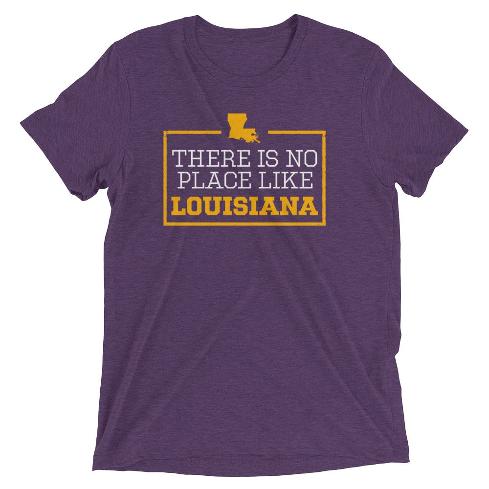 There Is No Place Like Louisiana Triblend Short Sleeve T-Shirt
