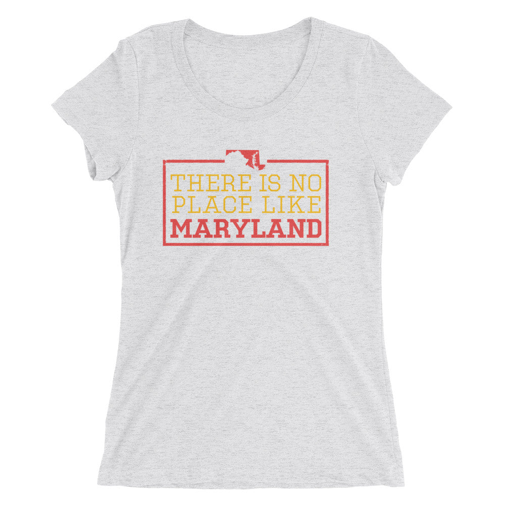 There Is No Place Like Maryland Women's T-Shirt