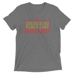 There Is No Place Like Maryland T-Shirt