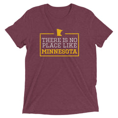 There Is No Place Like Minnesota Triblend Short Sleeve T-Shirt