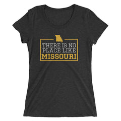 There Is No Place Like Missouri Ladies T-Shirt