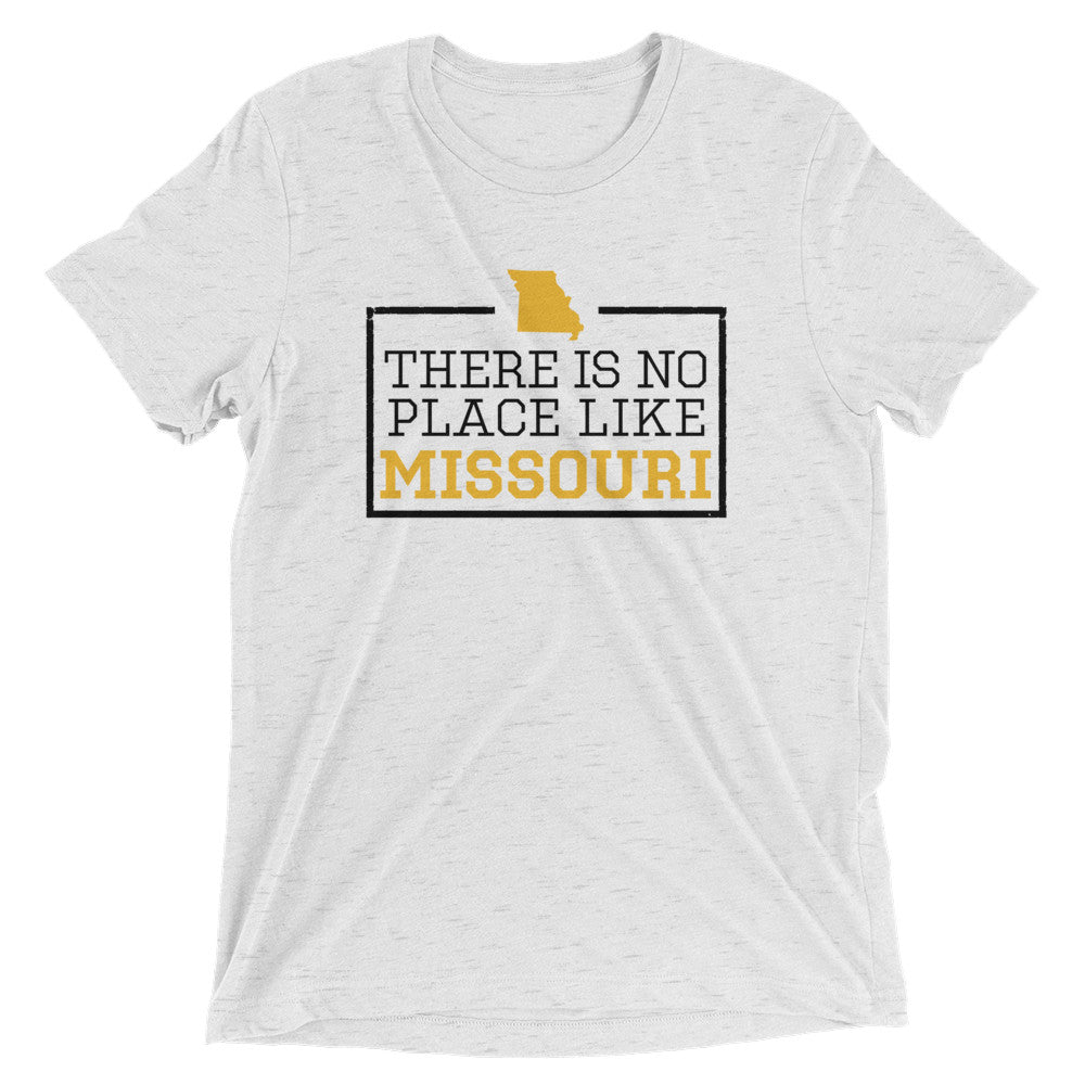 There Is No Place Like Missouri Triblend Short Sleeve T-Shirt