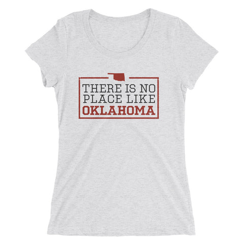 There Is No Place Like Oklahoma Women's T-Shirt
