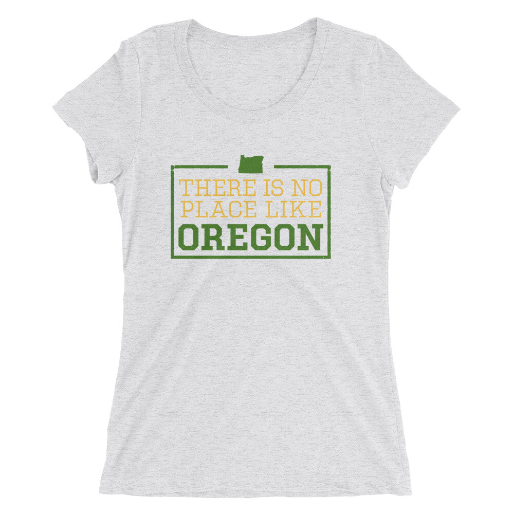 There Is No Place Like Oregon Ladies T-Shirt