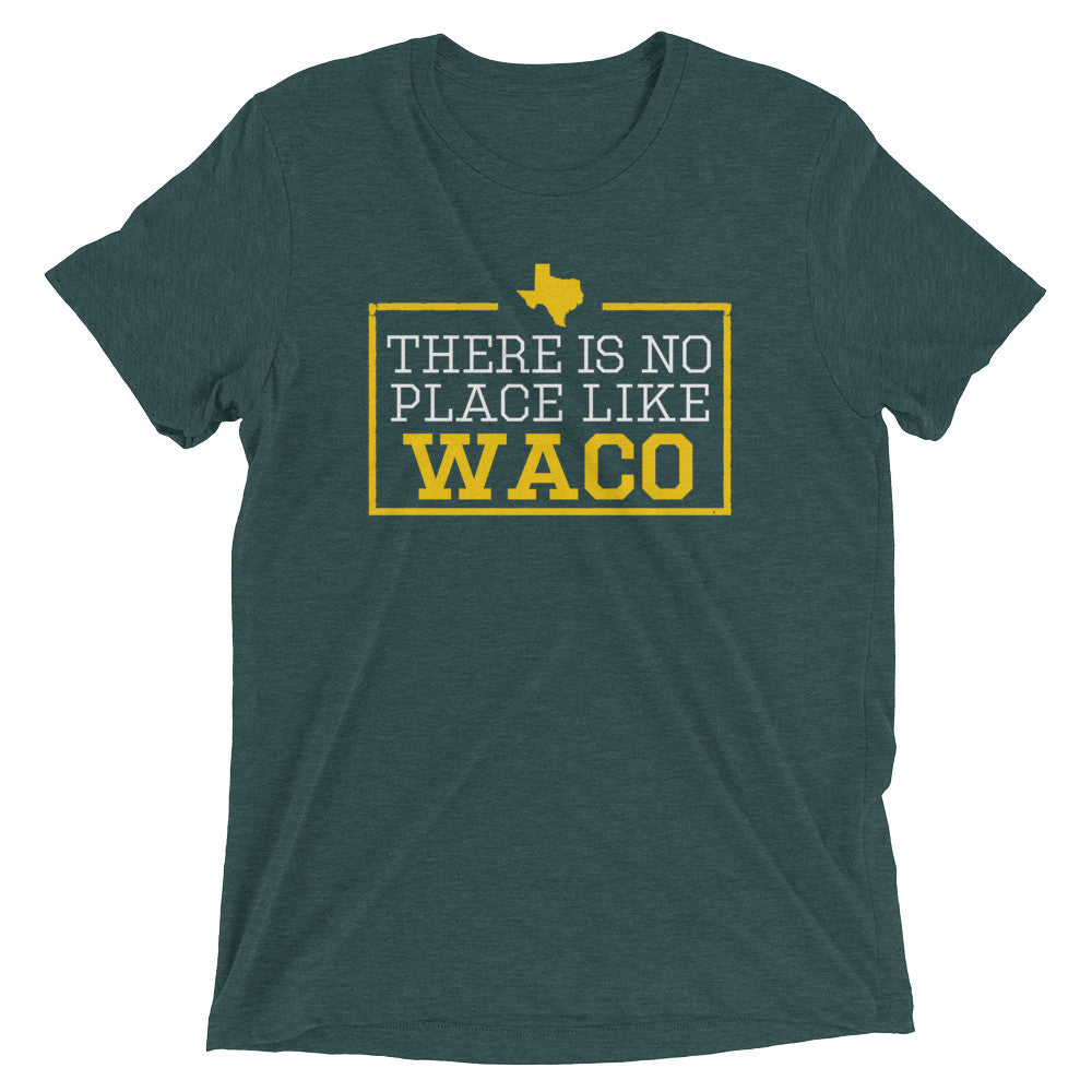 There Is No Place Like Waco Triblend Short Sleeve T-Shirt