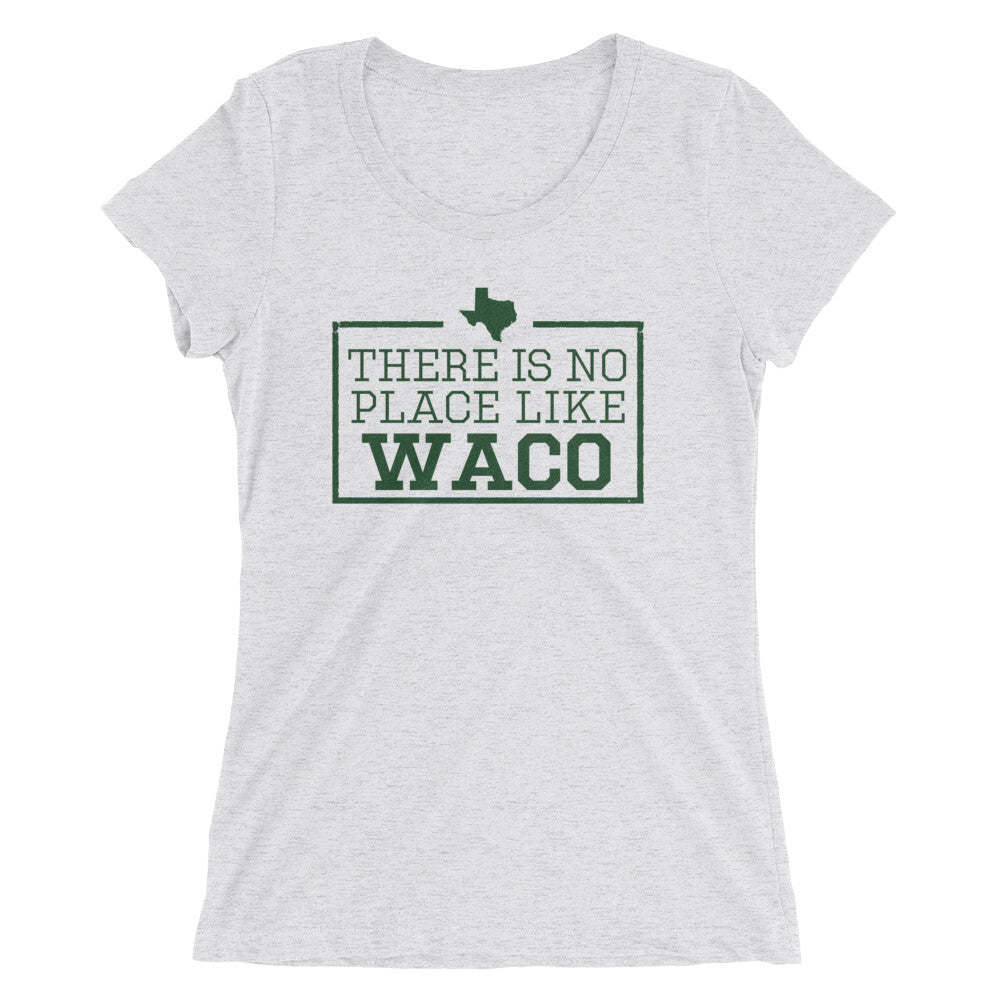 There Is No Place Like Waco Women's T-Shirt