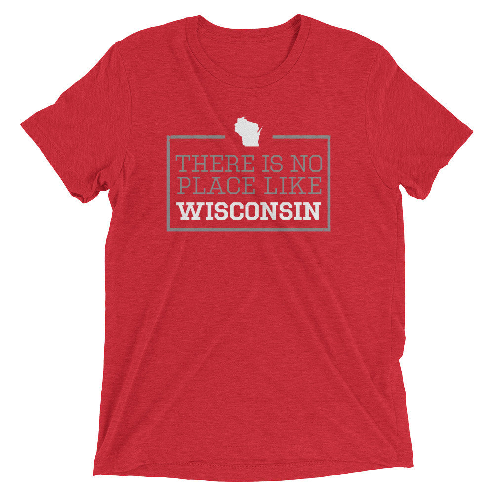 There Is No Place Like Wisconsin Triblend Short Sleeve T-Shirt