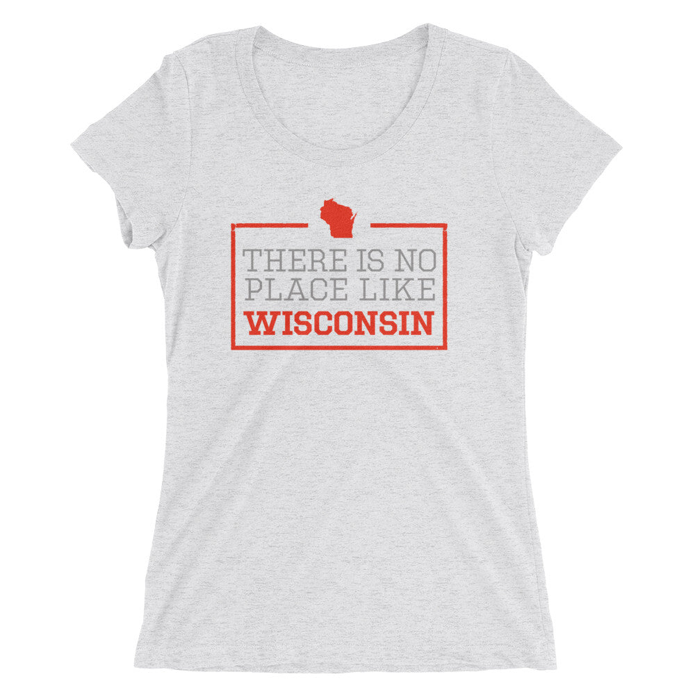 There Is No Place Like Wisconsin Women's T-Shirt