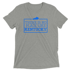 There Is No Place Like Kentucky Tri-blend Short Sleeve T-Shirt