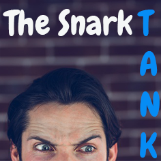 The Snark Tank Collection