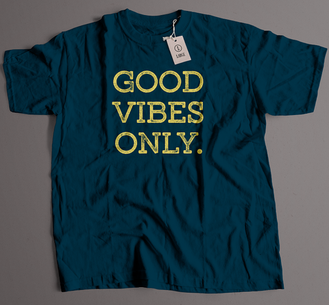 Good Vibes Only (Unisex T-Shirt)