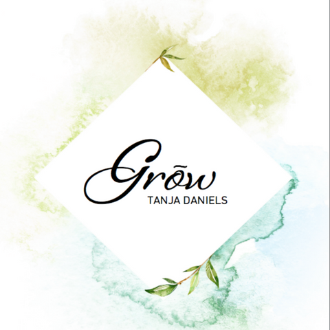 Grow - A European Business Building Guide by Tanja Daniels ENGLISH