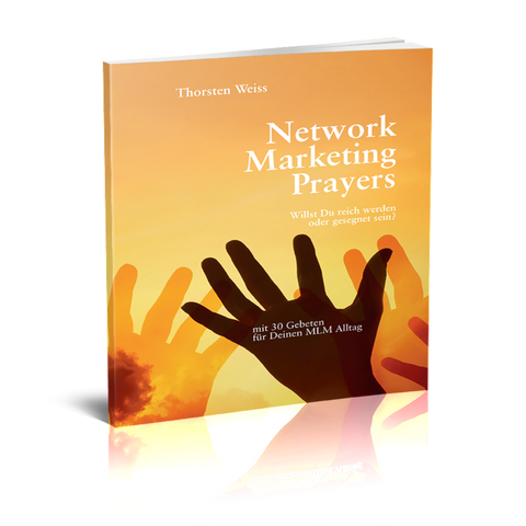 Network Marketing Prayers - deutsch by Thorsten Weiss