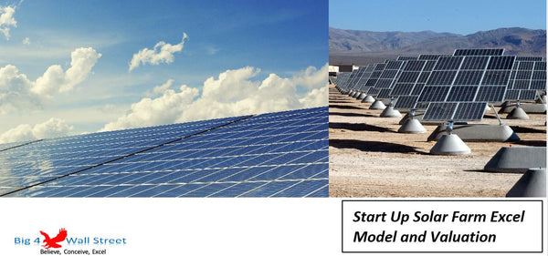 Start Up Solar Farm Excel Model and Valuation