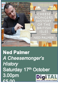 Ned Palmer : Cheesemonger's History of Britain : Sat. 17th Oct. : 3.00pm