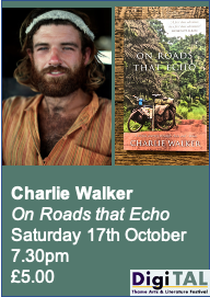 Charlie Walker : On Roads that Echo : Sat 17th Oct. : 7.30pm
