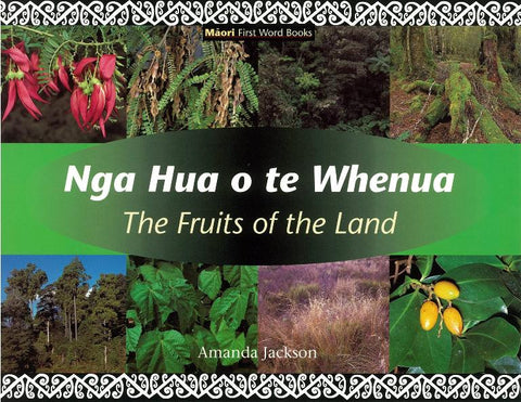 The Fruits of the Land - Maori first words book