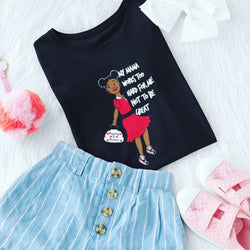 MY MAMA WORKS TOO HARD FOR ME NOT TO BE GREAT (Girls' Tee)