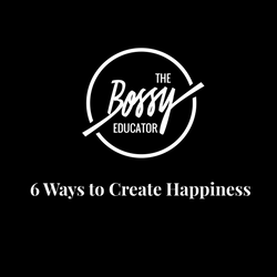 "Free Printable ""6 Ways To Create Happiness"""