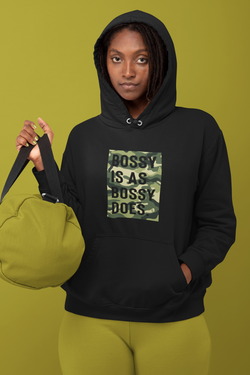 Bossy Is As Bossy Does® III Hoodie (Colors)