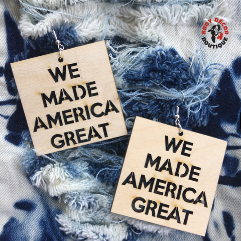 WE MADE AMERICA GREAT