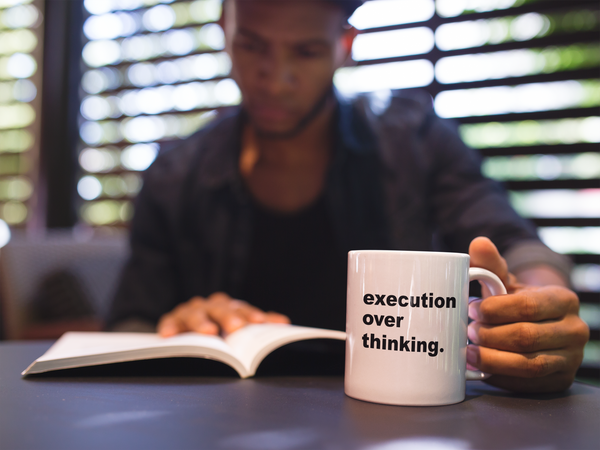EXECUTION OVER THINKING Mug
