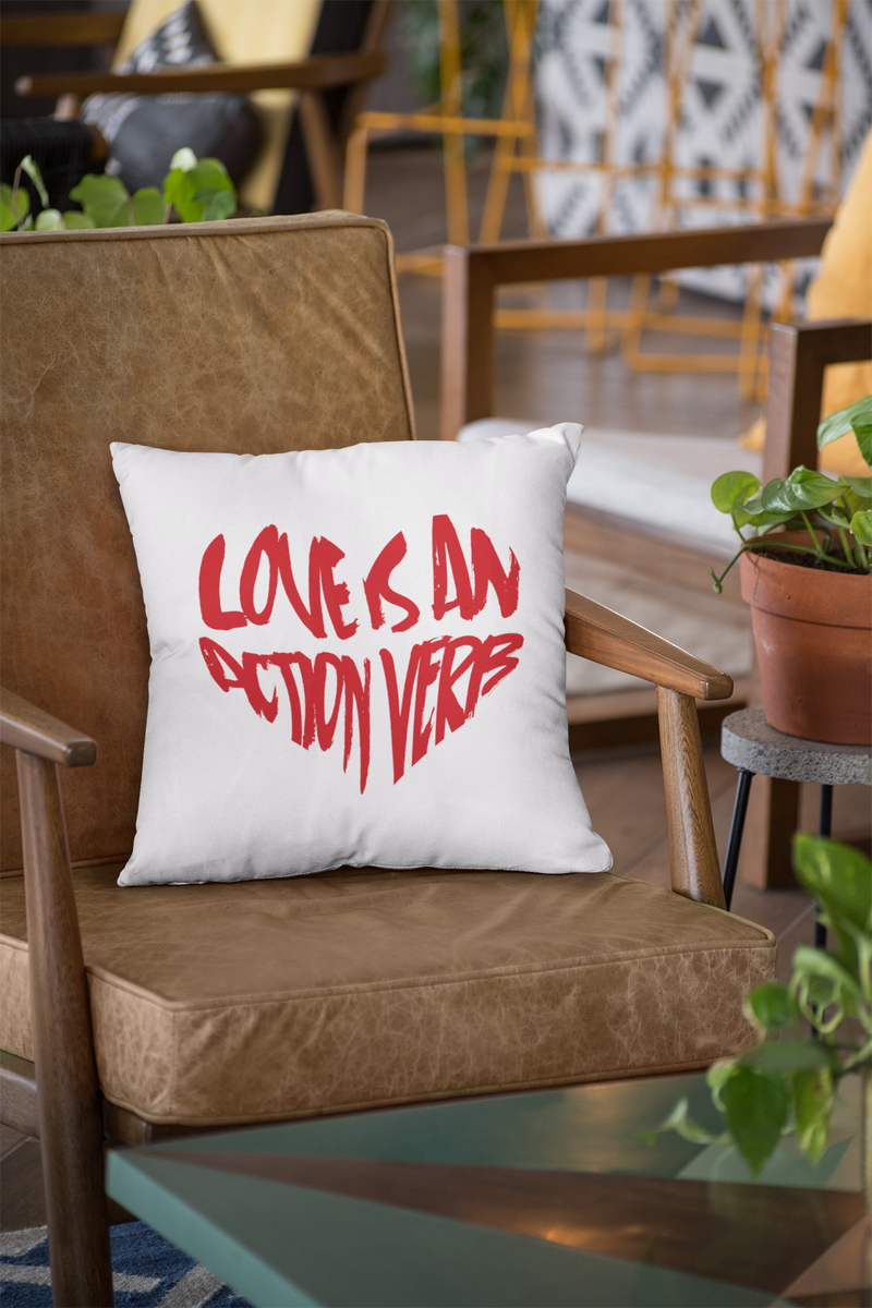 LOVE IS AN ACTION VERB Pillow