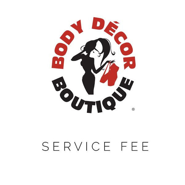Service Fee - Body Decor Boutique