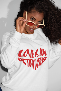 LOVE IS AN ACTION VERB Unisex Sweatshirt