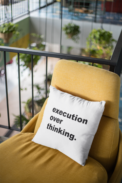 Execution Over Thinking Pillow