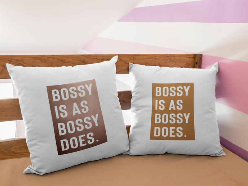 Bossy Is As Bossy Does® III Pillow